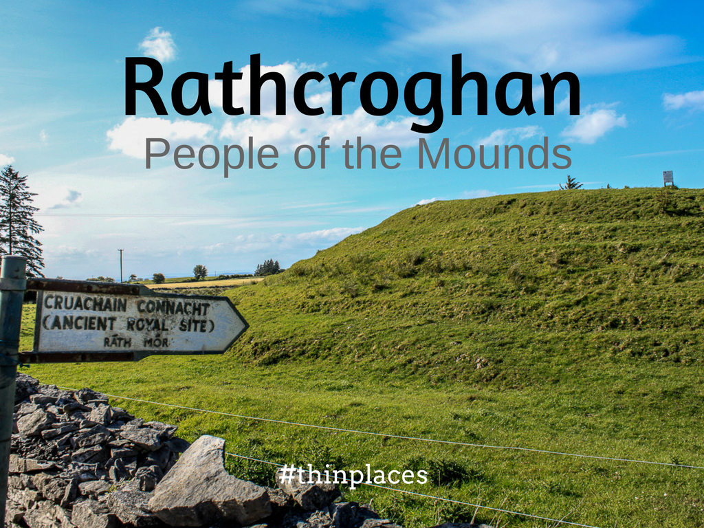 Rathcroghan - County Roscommon Ireland