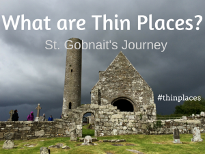 Thin Places Podcast - What are Thin Places