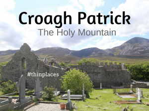 Thin Places Podcast - Croagh Patrick County Mayo