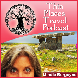 Thin Places Travel Podcast with Mindie Burgoyne